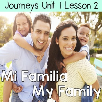 Mi Familia, My Family: Journeys Unit 1 Lesson 2 Supplemental Resources