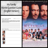 My Family (Mi Familia) Movie Guide and Questions: English Version