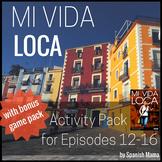 Mi Vida Loca Activity and Game Pack Ep. 12-16