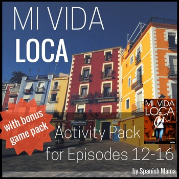 Mi Vida Loca Activity and Game Pack Ep. 12-16