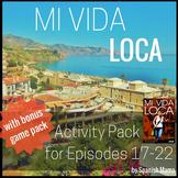 Mi Vida Loca Activity and Game Pack Ep. 17-22