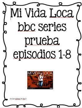 Mi Vida Loca prueba Episodios 1-8