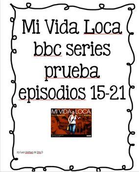 Mi Vida Loca Examen Episodios 15-17 or guided notes