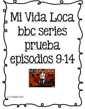 Mi Vida Loca Examen Episodios 9-14