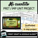 Mi cuentito Storybook Unit Project / Preterite & Imperfect