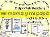 Mi mamá y mi papá Spanish Reader & Build-A-Book about mothers and fathers