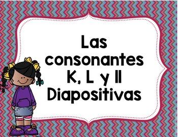Las consonantes K,  L, ll,  Diapositivas- Letters K,  L, ll, Spanish PowerPoints