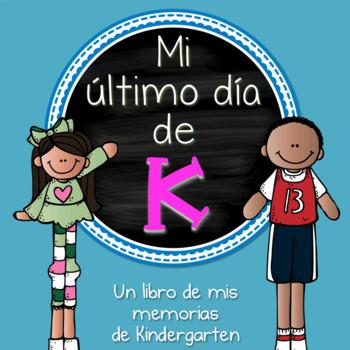 Mi ultimo dia de Kindergarten: Un libro de memorias de Kindergarten