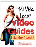 Mi Vida Loca Video Guide Episodes 1 and 2 FREEBIE