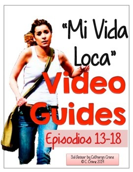 Mi Vida Loca Video Guide - Episodes 13 - 18