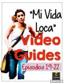 Mi Vida Loca Video Guide - Episodes 19-22