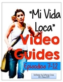 Mi Vida Loca Video Guide - Episodes 7-12