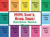 MiMi Sue's Brag Tags (Student Names/Editable) 12 Rainbow Colors SWAG