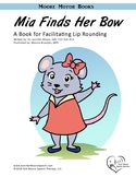 Moore Motor Books for Apraxia and Motor Speech: Lip Rounding