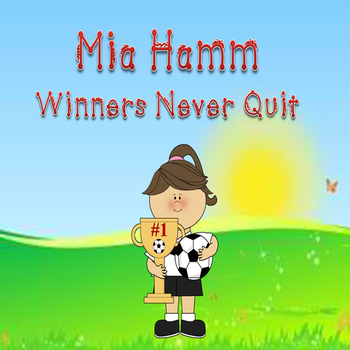 Mia Hamm Winners Never Quit Journeys Unit 6 PowerPoint Distance Learning