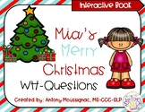Mia's Merry Christmas-Wh Questions- An Interactive Book