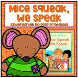 Mice Squeak, We Speak Kindergarten NO PREP Supplemental Pr