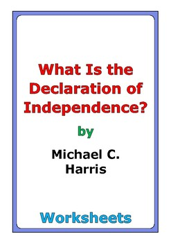 "Michael C. Harris ""What Is the Declaration of Independence?"" worksheets"