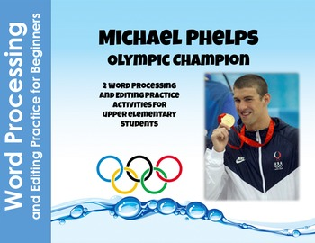 Michael Phelps, Olympic Champion--Word Processing and Edit