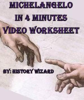 Michelangelo in Four Minutes Video Worksheet