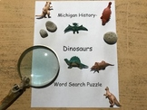 A. 4 Michigan History- Dinosaur Word Search Puzzle- Word Search