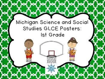 Michigan Science and Social Studies GLCE Posters: 1st Grade