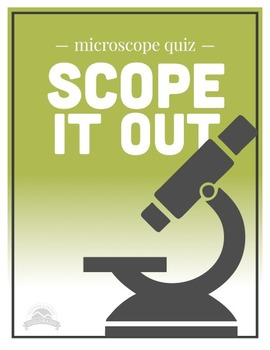 """Microscopes Test or Quiz, """"Scope it Out!"""" {Editable}"""