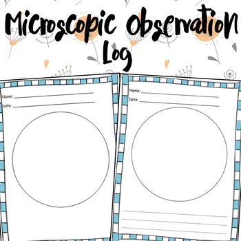 Microscopic Observation Log