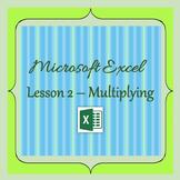 Excel Lesson 2 - Adding & Multiplying