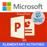 Microsoft POWERPOINT OFFICE 365 Elementary Lesson & Activities
