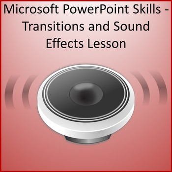 Microsoft PowerPoint 2013 Skills - Transitions and Sound E