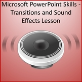 Transitions & Sound Effects Activity for Teaching Microsoft PowerPoint Skills