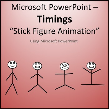 Microsoft PowerPoint - Timings - Stick Figure Animation