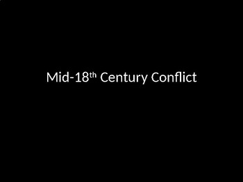 Mid 18th C. Conflict
