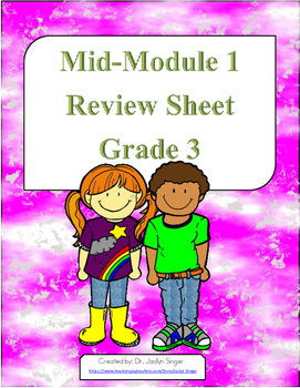 Mid-Module 1 Review Sheet - Grade 3 (Eureka Math / Engage NY)