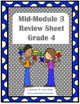 Mid-Module 3 Review Sheet - Grade 4 (Eureka Math / Engage NY)