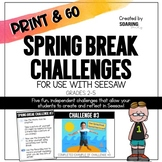 Spring Break Challenges | For Use with Seesaw