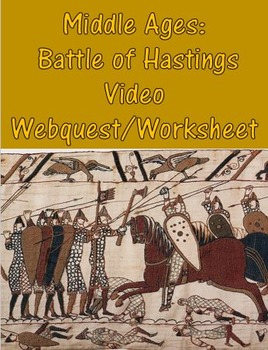 Middle Ages: Battle of Hastings Video Webquest/Worksheet (Great Video)