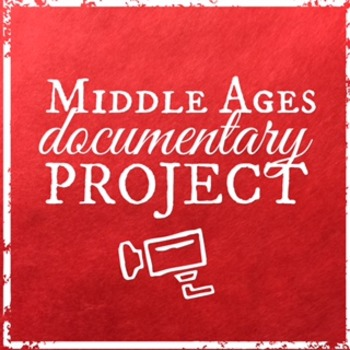Middle Ages Documentary Project