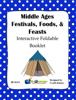 Middle Ages Festivals, Foods, & Feasts Interactive Foldable Booklet