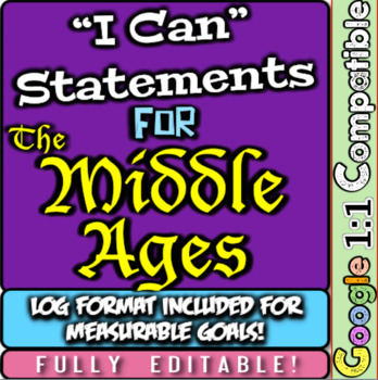 "Middle Ages ""I Can"" Statements & Learning Goals! Log & Mea"