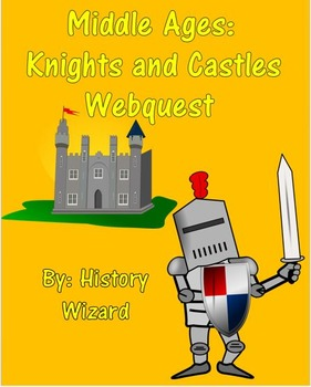 Middle Ages: Knights and Castles Webquest