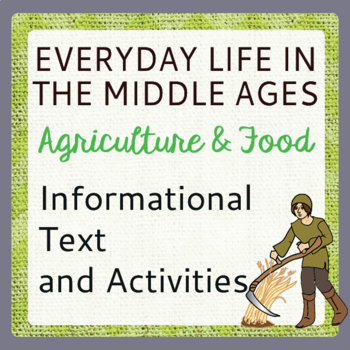 Middle Ages Medieval Era AGRICULTURE and FOOD Informational Text and Activities