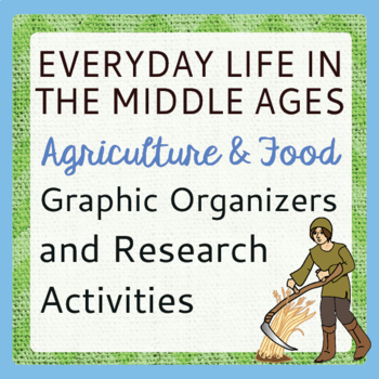 Middle Ages Medieval Era AGRICULTURE and FOOD Organizers Research Activities