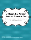 Middle Ages Mystery - An End to Feudalism Argument Activty