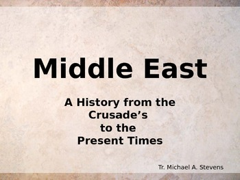 Middle East - Crusades to Present Times