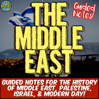 Middle East, Israel, Palestine, and History of the Region Guided Notes & PPT!
