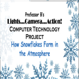Middle/High School Technology Project - How Snowflakes Form in the Atmosphere