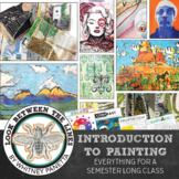 Middle, High School Visual Art: Intro to Art Painting Semester Long Curriculum
