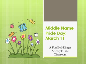 Middle Name Pride Day:  March 11  A Fun Bell-Ringer Activity for the Classroom